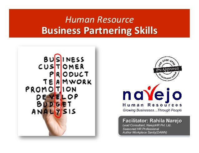 Human	   	    esource	    R  Business	   Partnering	   Skills	     Lead Consultant, NarejoHR Pvt. Ltd. Seasoned HR Profess...