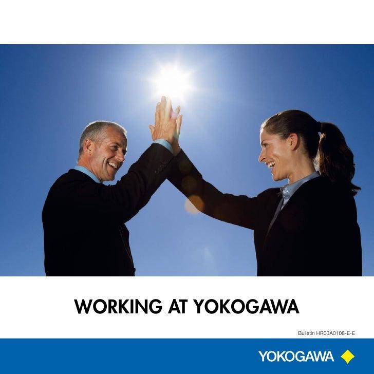 WOrkIng at YOkOgaWa                   Bulletin HR03A0108-E-E