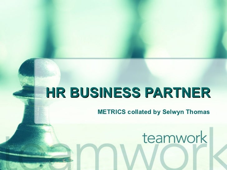 HR BUSINESS PARTNER METRICS collated by Selwyn Thomas