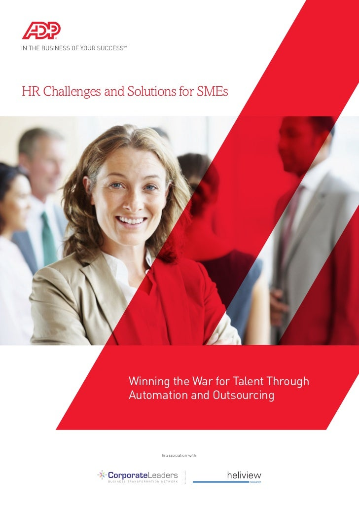 HR Challenges and Solutions for SMEs                  Winning the War for Talent Through                  Automation and O...