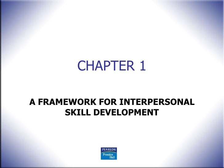 HR Chapter 1  A Framework for Interpersonal Skill Development