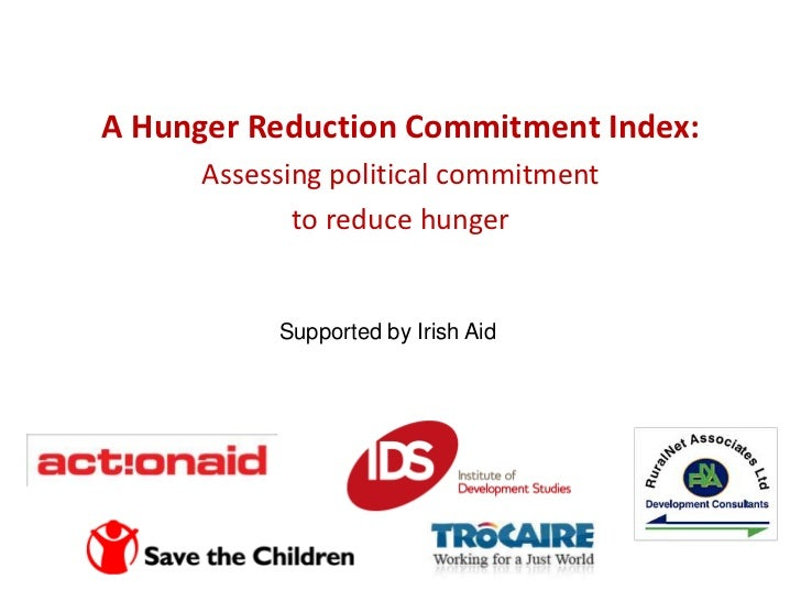 A Hunger Reduction Commitment Index: <br />Assessing political commitment <br />to reduce hunger<br />Supported by Irish A...