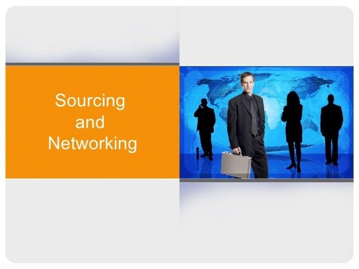 Sourcing  and  Networking