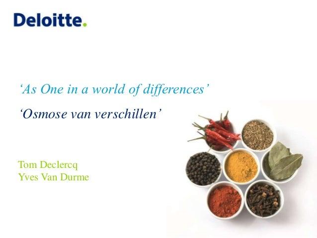 'As One in a world of differences' 'Osmose van verschillen' Tom Declercq Yves Van Durme