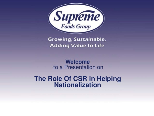 Welcome     to a Presentation onThe Role Of CSR in Helping     Nationalization