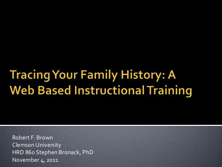 Robert F. BrownClemson UniversityHRD 860 Stephen Bronack, PhDNovember 4, 2011