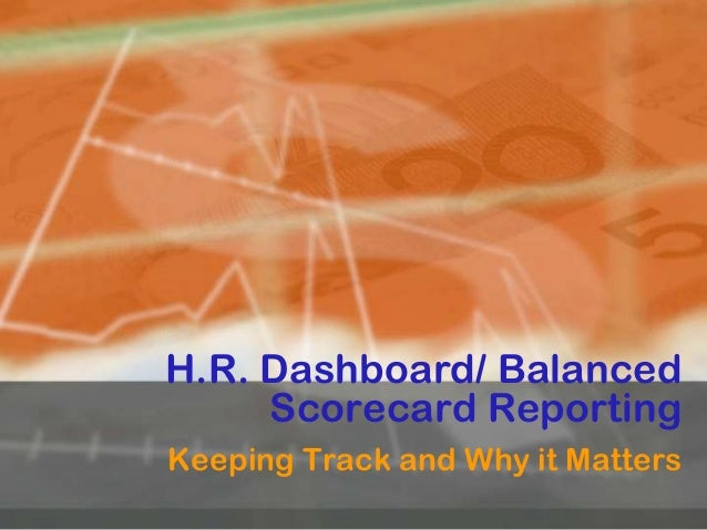 H.R. Dashboard/ Balanced Scorecard Reporting Keeping Track and Why it Matters
