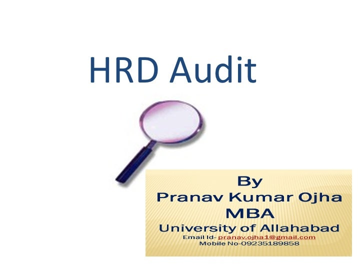 hrd audit Human resources staff should conduct periodic departmental audits to ensure the organization's compliance with employment regulations and human resources best.