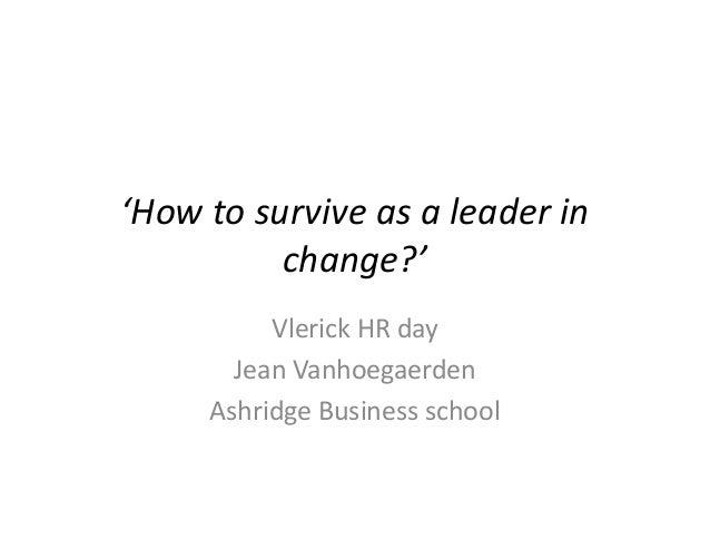 Vlerick HRday 2013: How to survive as a leader in change? - Jean Vanhoegaerden