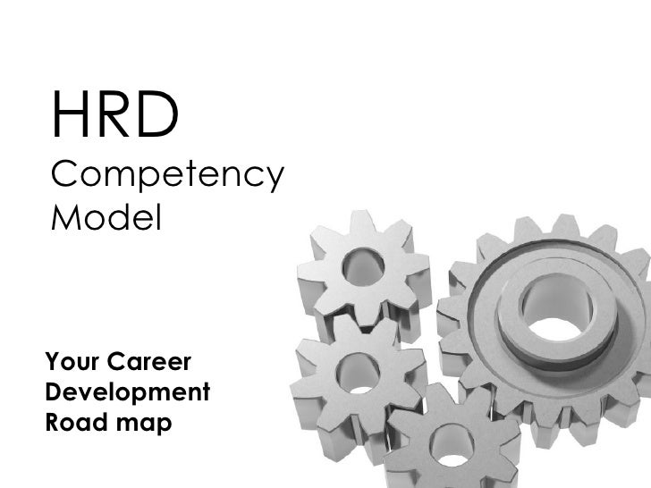 HRDCompetencyModelYour CareerDevelopmentRoad map