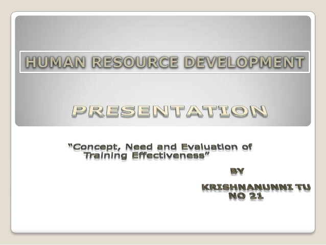    Conducted internally and externally   Needs of personal and demands of situation   Inefficient training program may ...