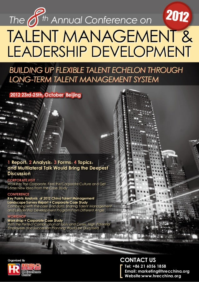 The th Annual Conference on 20128TALENT MANAGEMENT & LEADERSHIP DEVELOPMENT Organized By Building Up Flexible Talent Echel...