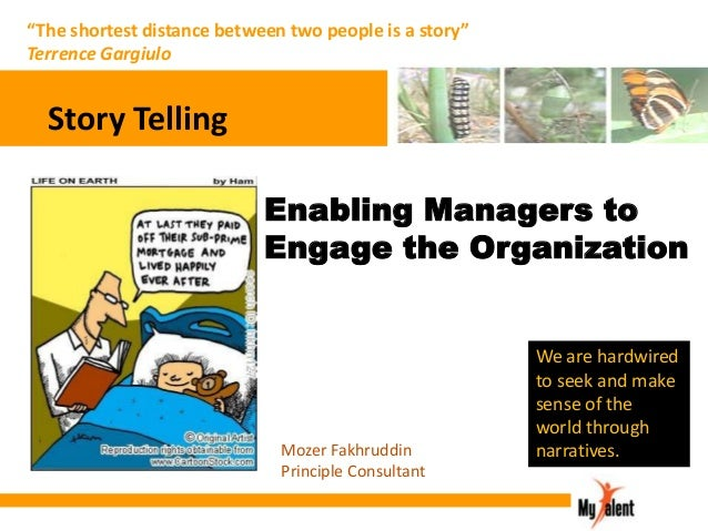 """""""The shortest distance between two people is a story"""" Terrence Gargiulo  Story Telling Enabling Managers to Engage the Org..."""