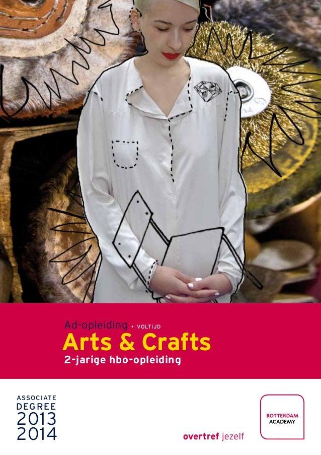 Ad-opleiding  • voltijd  Arts & Crafts 2-jarige hbo-opleiding  Associate  D eg r e e  2013 2014 ¬ Media en ICT Associate D...