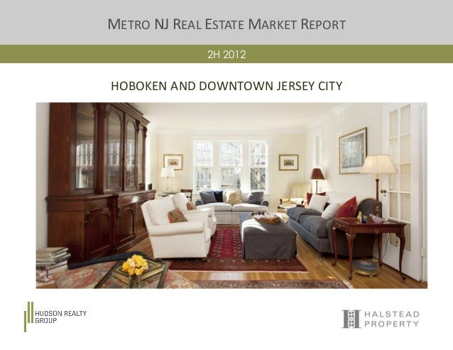 METRO NJ REAL ESTATE MARKET REPORT2H 2012HOBOKEN AND DOWNTOWN JERSEY CITY