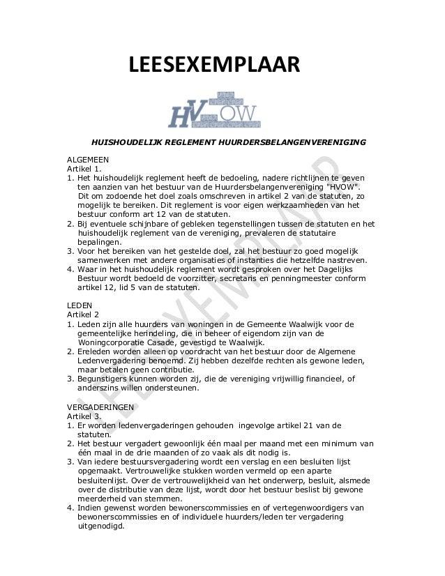 LEESEXEMPLAAR HUISHOUDELIJK REGLEMENT HUURDERSBELANGENVERENIGING ALGEMEEN Artikel 1. 1. Het huishoudelijk reglement heeft ...