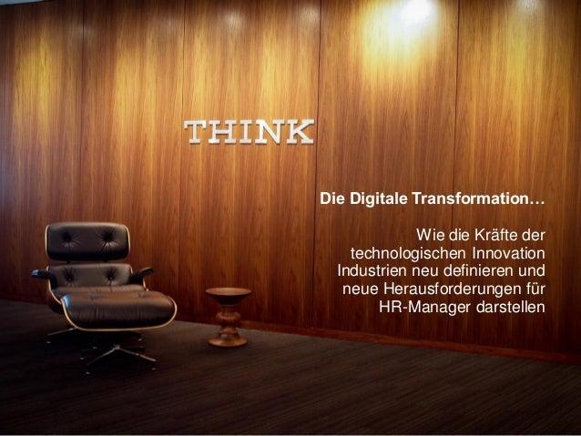 © 2015 IBM Corporation IBM Smarter Workforce Die Digitale Transformation… Wie die Kräfte der technologischen Innovation In...