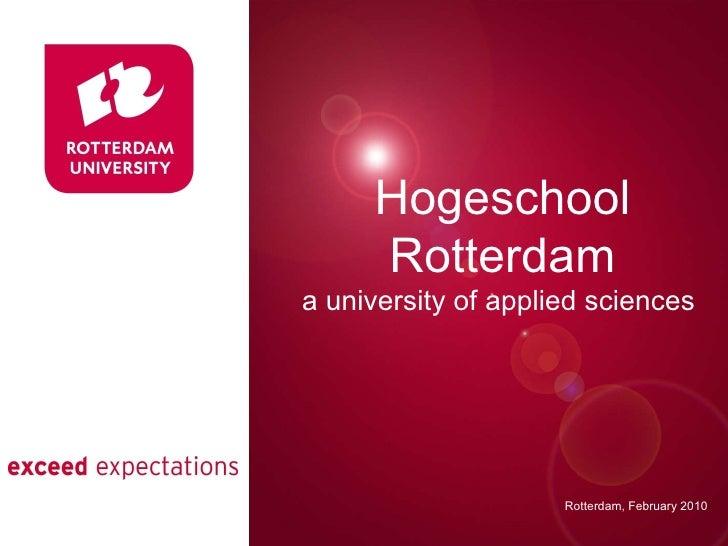 Presentatie titel Rotterdam, 00 januari 2007 Hogeschool Rotterdam a university of applied sciences  Rotterdam, February 2010
