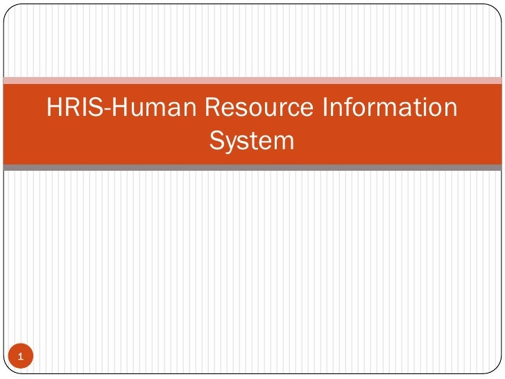 HRIS-Human Resource Information                System     1