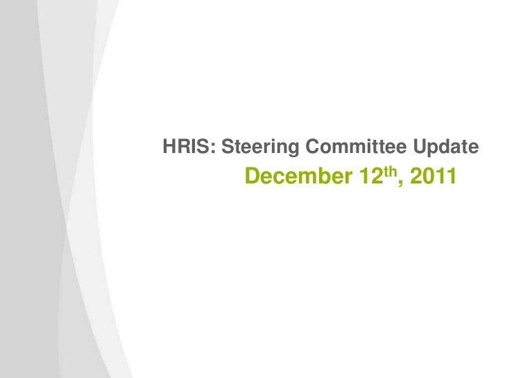 HRIS: Steering Committee Update       December 12th, 2011