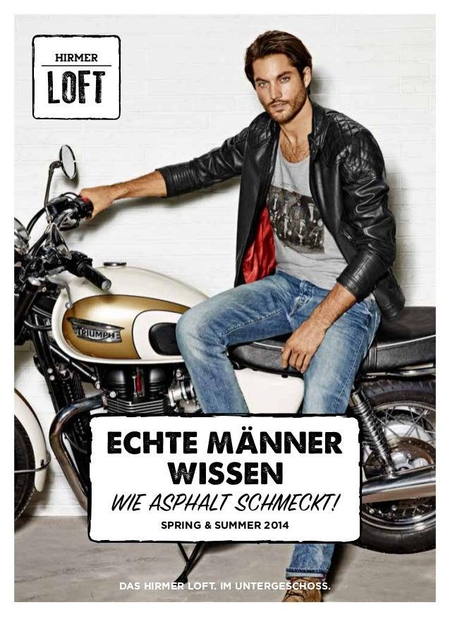 WIE ASPHALT SCHMECKT! SPRING & SUMMEr 2014 Das HIRMER LOFT. im UNTERGESCHOSS.