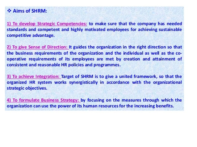 strategic human resource management shrm a The curriculum in strategic human resource management integrates a strong   required by the society for human resource management (shrm) in order to sit .