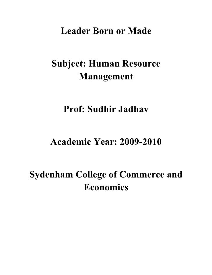 Leader Born or Made       Subject: Human Resource           Management          Prof: Sudhir Jadhav       Academic Year: 2...