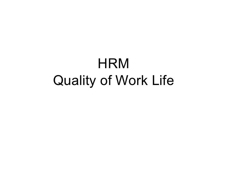 HRM Quality of Work Life