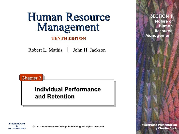 Human Resource Management   TENTH EDITON Individual Performance and Retention © 2003 Southwestern College Publishing. All ...
