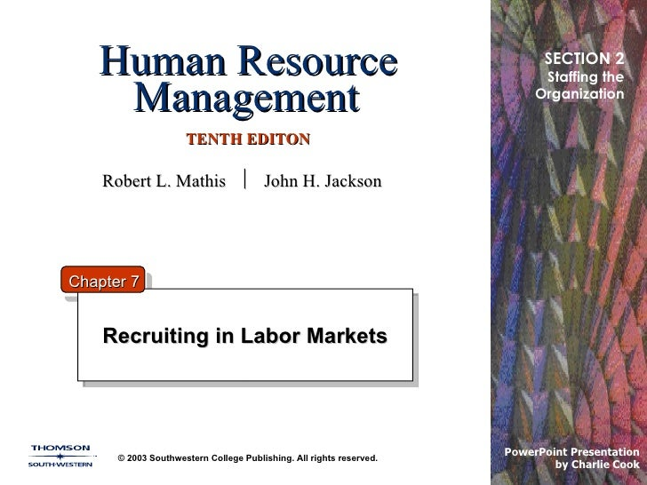 Human Resource Management   TENTH EDITON Recruiting in Labor Markets © 2003 Southwestern College Publishing. All rights re...