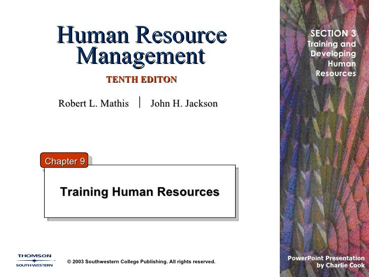 Human Resource Management   TENTH EDITON Training Human Resources © 2003 Southwestern College Publishing. All rights reser...