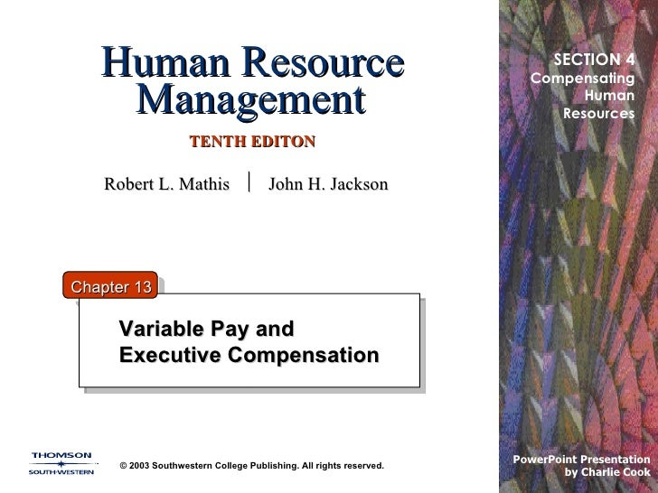 Human Resource Management   TENTH EDITON Variable Pay and Executive Compensation © 2003 Southwestern College Publishing. A...