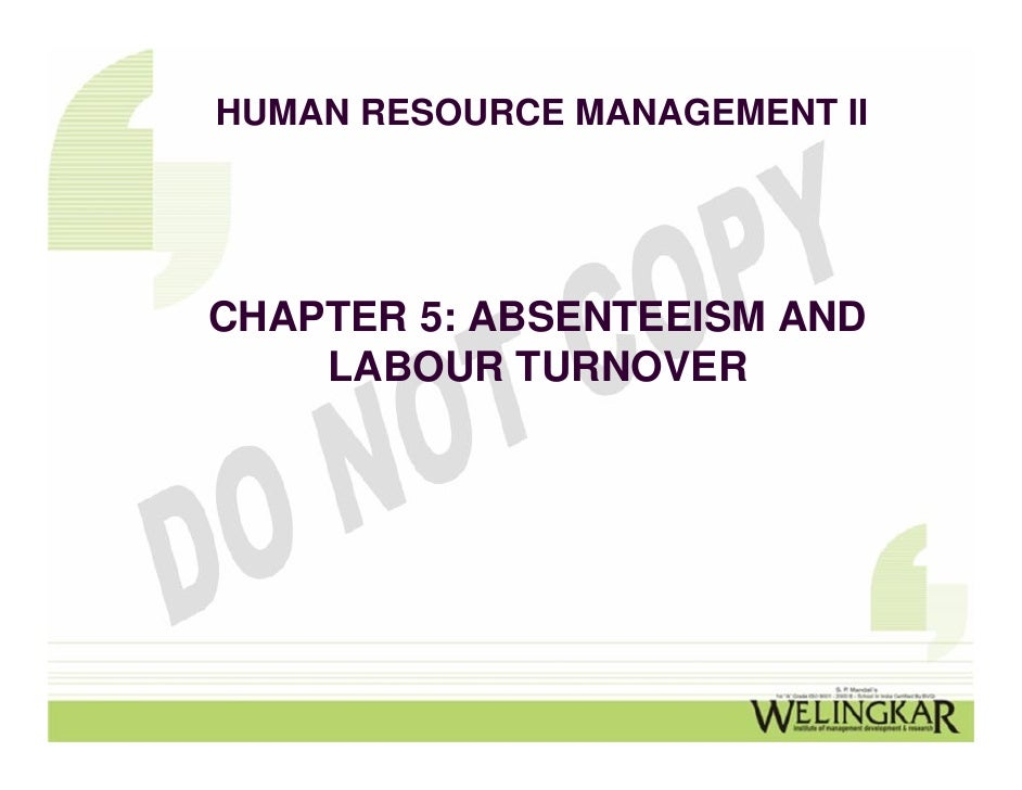 HUMAN RESOURCE MANAGEMENT IICHAPTER 5: ABSENTEEISM AND    LABOUR TURNOVER