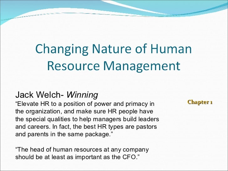"Chapter 1 Jack Welch-  Winning "" Elevate HR to a position of power and primacy in the organization, and make sure HR peopl..."