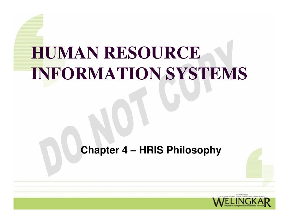 HUMAN RESOURCEINFORMATION SYSTEMS    Chapter 4 – HRIS Philosophy