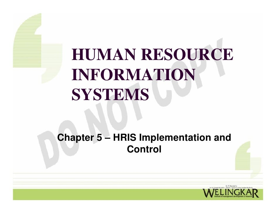 HUMAN RESOURCE  INFORMATION  SYSTEMSChapter 5 – HRIS Implementation and              Control
