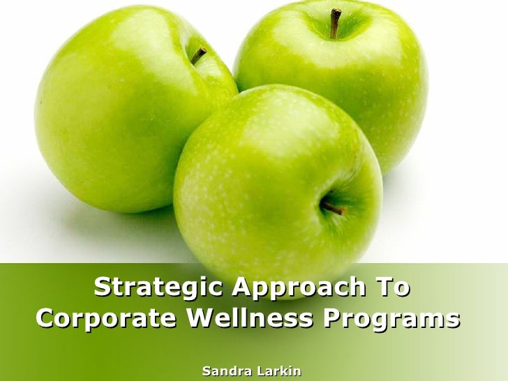Strategic Approach To Corporate  Wellness Programs