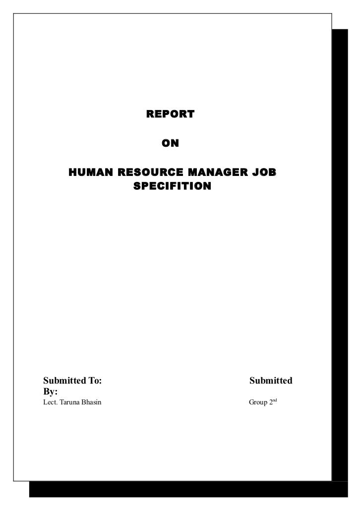 REPORT                       ON        HUMAN RESOURCE MANAGER JOB                SPECIFITIONSubmitted To:                 ...