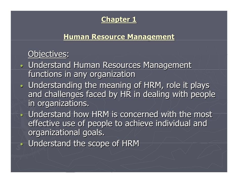 Chapter 1             Human Resource Management    Objectives:•   Understand Human Resources Management    functions in an...