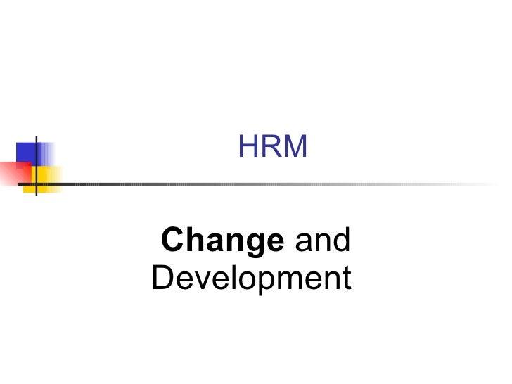 Hrm 4 B Change & Development
