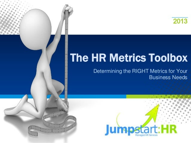 The HR Metrics Toolbox: Determining the RIGHT Metrics for Your Business Needs