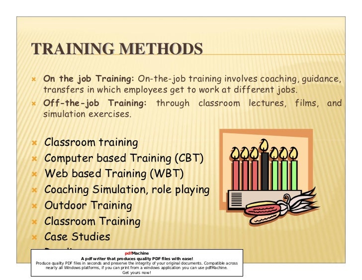 Job Training Methods Training Methods on The Job