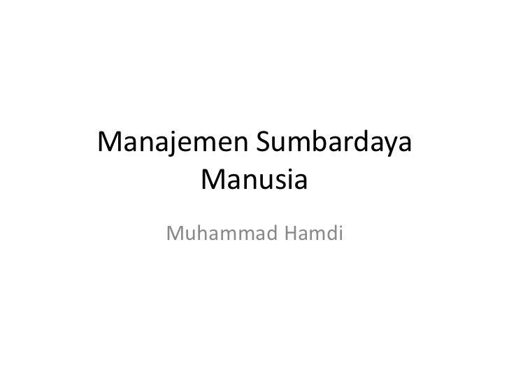 Manajemen Sumbardaya      Manusia    Muhammad Hamdi
