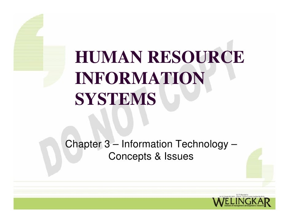HUMAN RESOURCE  INFORMATION  SYSTEMSChapter 3 – Information Technology –         Concepts & Issues