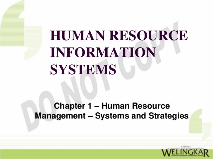 HUMAN RESOURCE   INFORMATION   SYSTEMS   Chapter 1 – Human ResourceManagement – Systems and Strategies