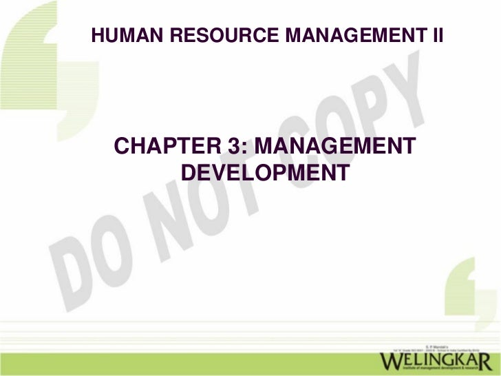 HUMAN RESOURCE MANAGEMENT II CHAPTER 3: MANAGEMENT     DEVELOPMENT