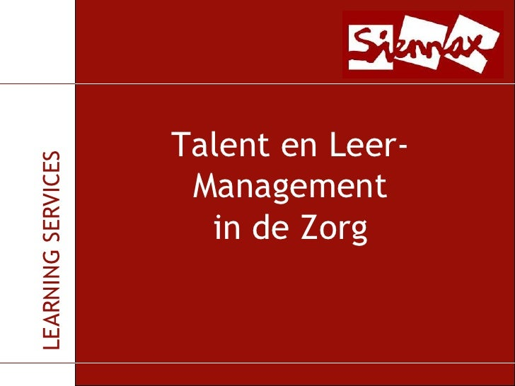 Talent en Leer-Managementin de Zorg<br />