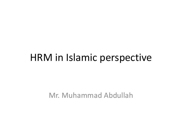 islamic hrm The diploma in human resource management (hrm) is designed to cater to the  needs of those seeking career as junior executives in hrm, in both business.