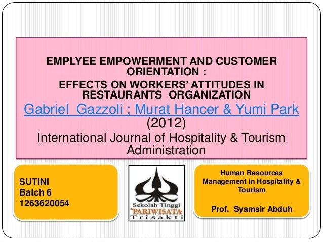 EMPLYEE EMPOWERMENT AND CUSTOMER ORIENTATION : EFFECTS ON WORKERS' ATTITUDES IN RESTAURANTS ORGANIZATION Gabriel Gazzoli ;...