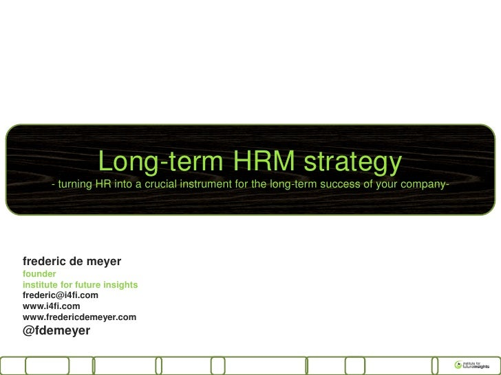 Long-term HRM strategy       - turning HR into a crucial instrument for the long-term success of your company-frederic de ...